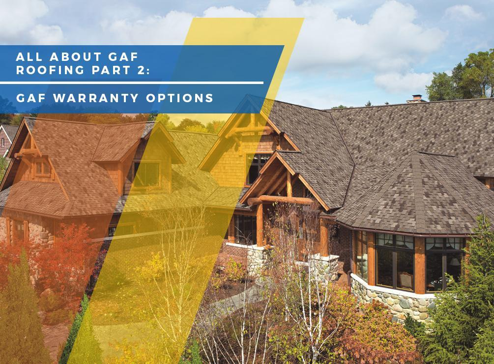 All About GAF Roofing Part 2: GAF Warranty Options